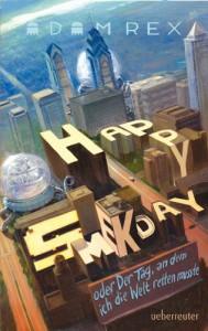 Happy Smekday oder der Tag, an dem ich die Welt retten musste - Adam Rex