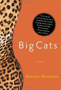 Big Cats: Stories - Holiday Reinhorn