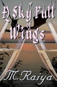 A Sky Full of Wings (Notice, #3) - M. Raiya