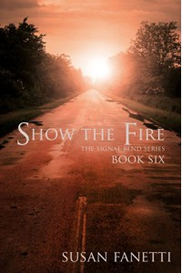 Show the Fire (Signal Bend Series Book 6) - Susan Fanetti