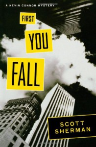 First You Fall: A Kevin Connor Mystery - Scott  Sherman