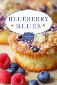 Blueberry Blues: A Gray Whale Inn Short Story - Karen MacInerney