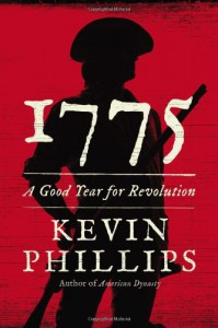1775: A Good Year for Revolution - Kevin Phillips