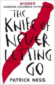 The Knife of Never Letting Go (Chaos Walking #1) - Patrick Ness