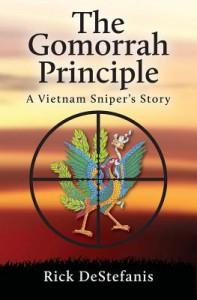 The Gomorrah Principle: A Vietnam Sniper's Story - Rick DeStefanis