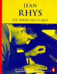 Let Them Call it Jazz and Other Stories (Penguin 60s) - Jean Rhys