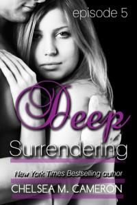 Deep Surrendering: Episode 5 - Chelsea M. Cameron