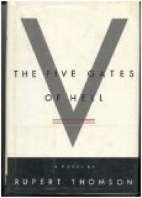 The Five Gates of Hell - Rupert Thomson