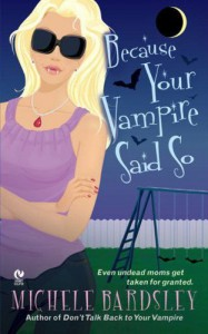 Because Your Vampire Said So - Michele Bardsley