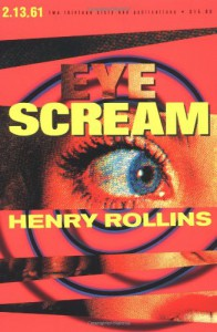 Eye Scream - Henry Rollins