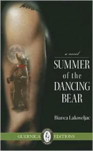 Summer of the Dancing Bear - Bianca Lakoseljac