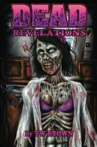 Dead: Revelations - T.W. Brown, Shawn Conn