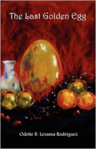 The Last Golden Egg - Odette B Lezama Rodriguez