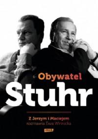 Obywatel Stuhr. Z Jerzym i Maciejem rozmawia Ewa Winnicka - Jerzy Stuhr, Ewa Winnicka, Maciej Stuhr