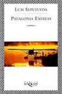 Patagonia Express (Spanish Edition) - Luis Sepúlveda