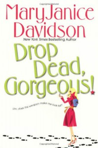 Drop Dead, Gorgeous! - MaryJanice Davidson
