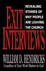 Exit Interviews: Revealing Stories of Why People are Leaving the Church - William D. Hendricks