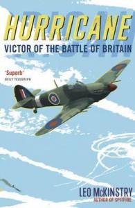Hurricane: Victor of the Battle of Britain - Leo McKinstry