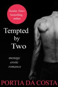 Tempted by Two - Portia Da Costa