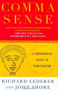 Comma Sense: A Fun-damental Guide to Punctuation - John Shore, Richard Lederer