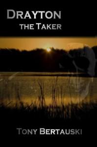 Drayton, the Taker - Tony Bertauski