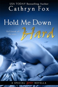 Hold Me Down Hard - Cathryn Fox