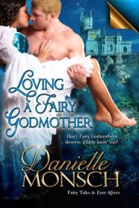 Loving a Fairy Godmother - Danielle Monsch