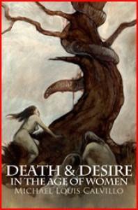 Death & Desire in the Age of Women - Michael Louis Calvillo