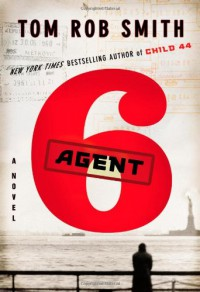 Agent 6 - Tom Rob Smith