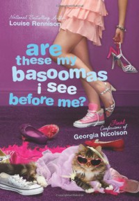 Are These My Basoomas I See Before Me? (Confessions of Georgia Nicolson, Book 10) - Louise Rennison