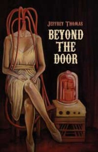 Beyond the Door - Jeffrey Thomas