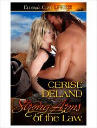 Strong Arms Of The Law - Cerise DeLand