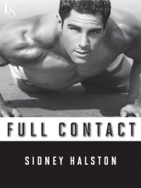 Full Contact: Worth the Fight Series - Sidney Halston
