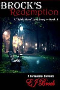 "Brock's Redemption: A ""Spirit"" Mate Series - E.j. Brock, Marc Brock, Deatris L. Jones"