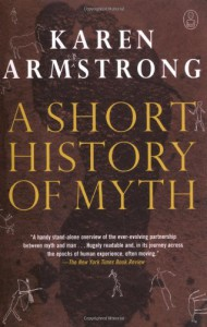 A Short History of Myth - Karen Armstrong
