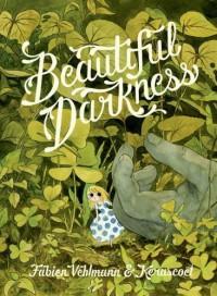 Beautiful Darkness by Vehlmann, Fabien, Kerasco? (2014) Hardcover - Kerascoet Fabien Vehlmann