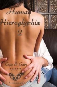Human Hieroglyphix 2 - Crys and Gabe - J. A. Hornbuckle