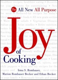 The Joy of Cooking - Marion Rombauer Becker, Irma S. Rombauer, Ethan Becker