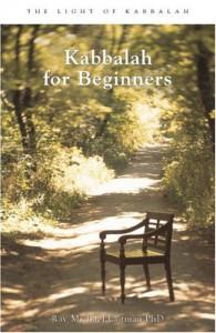 Kabbalah for Beginners: A Beginner's Guide to the Hidden Wisdom - Michael Laitman