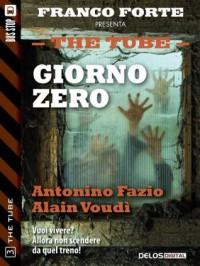 Giorno Zero: 3 (The Tube) (Italian Edition) - Alain Voudì, Antonino Fazio