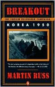 Breakout: The Chosin Reservoir Campaign, Korea 1950 - Martin Russ