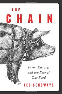 The Chain: Farm, Factory, and the Fate of Our Food - Ted Genoways