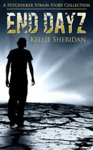 End Dayz (The Hitchhiker Strain, #0.5) - Kellie Sheridan