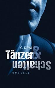 Tänzer und Schatten (German Edition) - C. Dewi