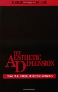 The Aesthetic Dimension: Toward a Critique of Marxist Aesthetics - Herbert Marcuse