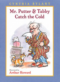 Mr. Putter & Tabby Catch the Cold - Cynthia Rylant, Arthur Howard