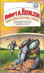 Have Space Suit-Will Travel - Robert A. Heinlein