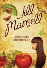 Encontro Inesperado - Jill Mansell, Isabel Penteado