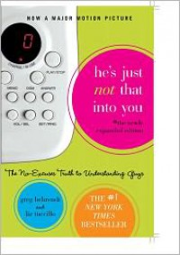 He's Just Not That Into You: The No-Excuses Truth to Understanding Guys - Greg Behrendt, Liz Tuccillo