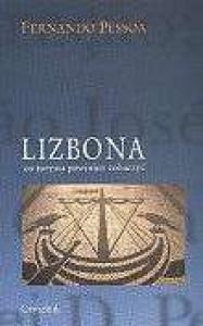 Lizbona: co turysta powinien zobaczyć - Katarzyna Bieńkowska, Fernando Pessoa